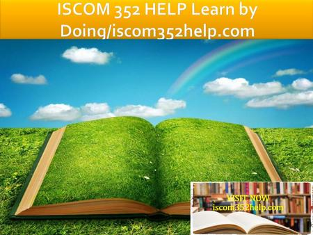 ISCOM 352 Entire Course FOR MORE CLASSES VISIT www.iscom352help.com ISCOM 352 Week 1 Supply Chain Logistics Systems Memo ISCOM 352 Week 1 DQs ISCOM 352.