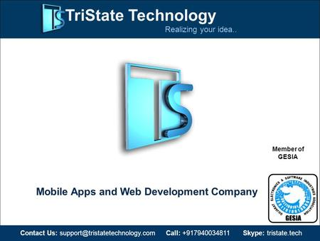 TriState Technology Realizing your idea.. Mobile Apps and Web Development Company Contact Us: Call: +917940034811 Skype: