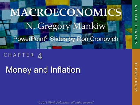 MACROECONOMICS © 2011 Worth Publishers, all rights reserved S E V E N T H E D I T I O N PowerPoint ® Slides by Ron Cronovich N. Gregory Mankiw C H A P.