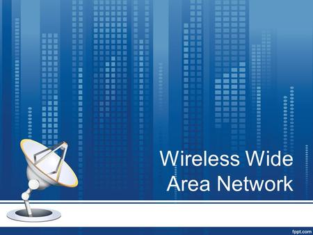 Wireless Wide Area Network. Cell Phones A necessity in today's society Advanced Radios Full Duplex Communication.