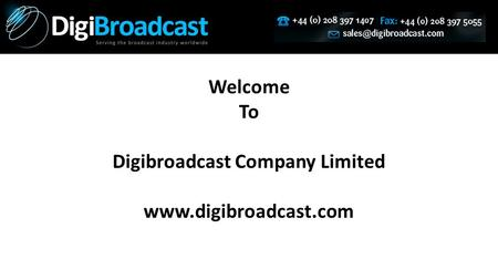 Welcome To Digibroadcast Company Limited www.digibroadcast.com.