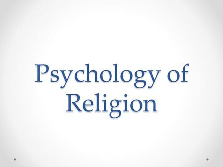 Psychology of Religion. Freudian Psychology Terms Collective neurosis – a neurotic illness that affects everyone Personal unconscious – contains the forgotten.