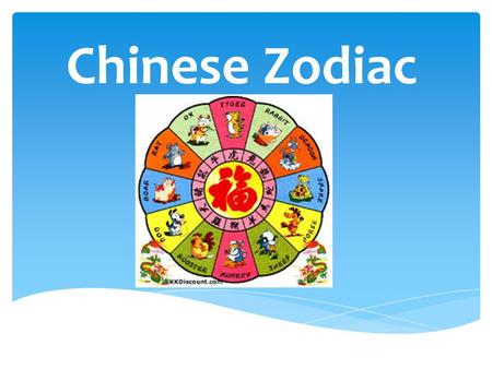 Chinese Zodiac. What we are going to learn? Getting to know how to read,write and the meaning of the new words about Chinese Zodiac.