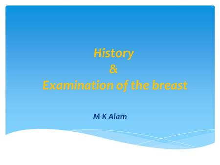 History & Examination of the breast