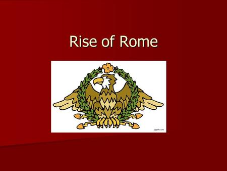 Rise of Rome. Social Groups Patricians – nobles who declared Rome a republic Patricians – nobles who declared Rome a republic Plebeians – nonaristocrats.