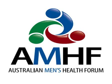 Acknowledgement The Australian Men's Health Forum acknowledges the traditional custodians of this land and pay respect to the elders past and present.