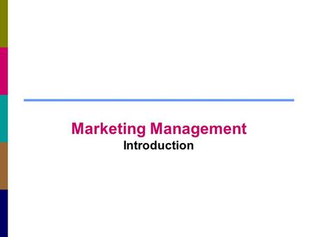 Marketing Management Introduction. Today's Agenda Let's Know Each Other Discuss on the course profile What is Marketing to you? Some Marketing Concepts.