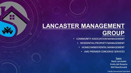 LANCASTER MANAGEMENT GROUP COMMUNITY ASSOCIATION MANAGEMENT RESIDENTIAL PROPERTY MANAGEMENT HOMEOWNER RENTAL MANAGEMENT LMG PREMIER CONCIERGE SERVICES.