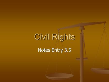 Civil Rights Notes Entry 3.5. Bill of Rights Civil liberties: rights of citizenship and equality Civil liberties: rights of citizenship and equality Some.