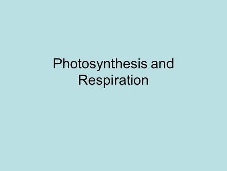 Photosynthesis and Respiration. Energy and ATP ATP –Adenosine triphosphate –Adenine, 5-carbon sugar, 3 phosphate groups ADP –Adenosine diphosphate –Adenine,