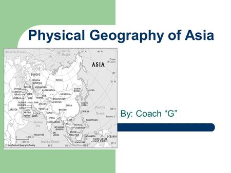 "Physical Geography of Asia By: Coach ""G"". Daily Question What country is home to Mount Everest: The World's Tallest Mountain.???"