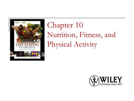 Chapter 10 Nutrition, Fitness, and Physical Activity.