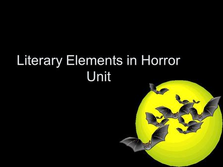 "Literary Elements in Horror Unit. Key Vocabulary, Literary Elements and Reading Strategies in ""The Lottery"" Setting Mood Characterization Protagonist."