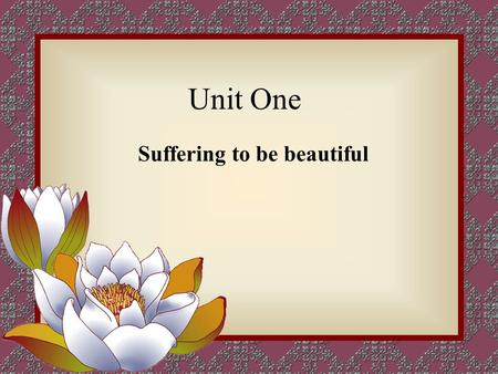 Unit One Suffering to be beautiful. Neck stretching stretch: to make sth longer, wider or looser, often by pulling it 拉长, 撑大.