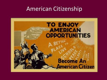 American Citizenship. What is an American? Unlike most nations, there are no racial, religious, or cultural aspects to our nationality. We are a nation.
