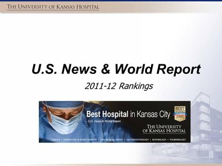 U.S. News & World Report 2011-12 Rankings. 12 Specialties Ranked by U.S. News & World Report Rankings are based on measureable achievements in quality,