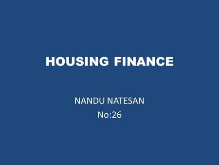 HOUSING FINANCE NANDU NATESAN No:26.