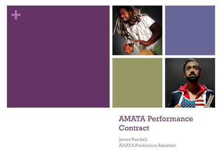 + AMATA Performance Contract James Randell AMATA Production Assistant.