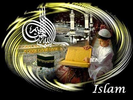 Islam. Monotheistic religion based on the teachings of Muhammad. Islam -