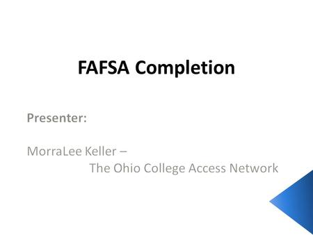FAFSA Completion. 2013-2014 Free Application for Federal Student Aid (FAFSA) on the Web Preview.
