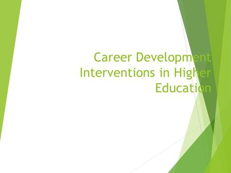 Career Development Interventions in Higher Education.