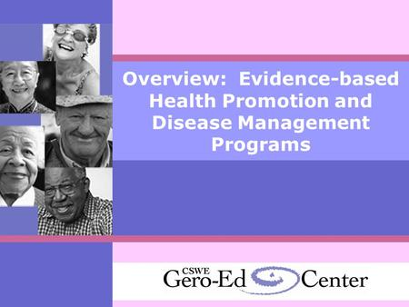 Overview: Evidence-based Health Promotion and Disease Management Programs.
