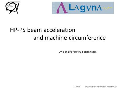 HP-PS beam acceleration and machine circumference A.LachaizeLAGUNA-LBNO General meeting Paris 18/09/13 On behalf of HP-PS design team.
