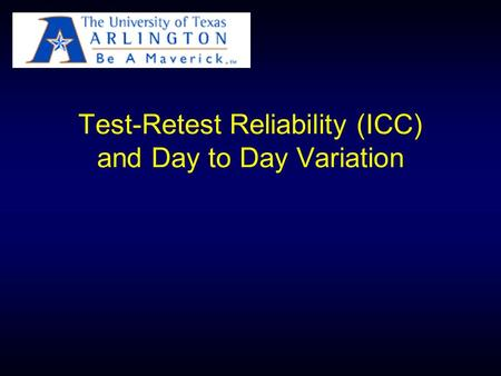 Test-Retest Reliability (ICC) and Day to Day Variation.