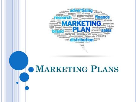 M ARKETING P LANS. T HE MARKETING PROCESS Marketing plans have either a product-orientation approach or a sales-orientation approach, as outlined in the.