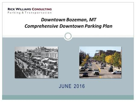 JUNE 2016 Downtown Bozeman, MT Comprehensive Downtown Parking Plan.