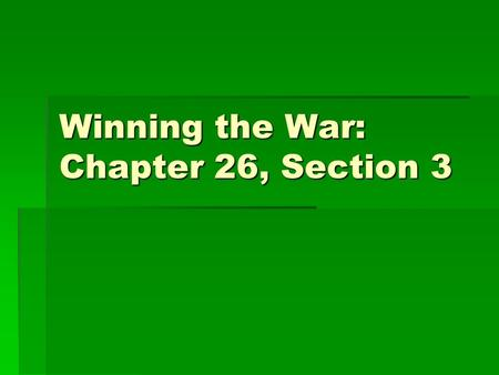 Winning the War: Chapter 26, Section 3. I. Waging Total War  A. Total War = due to the fact that WWI was a modern, mechanized war  Countries channeled.