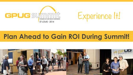 #GPUGsummit Plan Ahead to Gain ROI During Summit!.