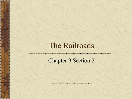 The Railroads Chapter 9 Section 2. Linking the Nation By 1900 the U.S. had over 200,000 miles of rail road. The railroad boom began in 1862 when the Pacific.