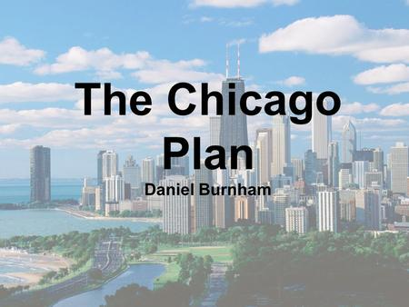 The Chicago Plan Daniel Burnham. Chicago Fire The Chicago Fire began October 8, 1871. It ended October 10. It destroyed 3.3 square miles of Chicago. The.