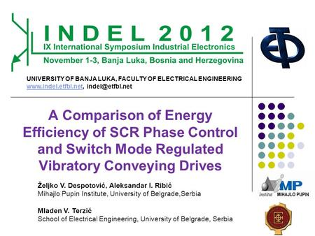A Comparison of Energy Efficiency of SCR Phase Control and Switch Mode Regulated Vibratory Conveying Drives UNIVERSITY OF BANJA LUKA, FACULTY OF ELECTRICAL.