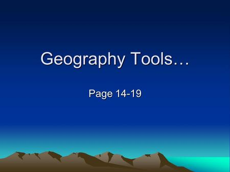 Geography Tools… Page 14-19. Geography Review – Back to the Basics… Compass Rose NE SE NW SW.