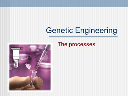 Genetic Engineering The processes. Selective Breeding Selective breeding is also known as artificial selection. Humans use the phenotypic characteristics,