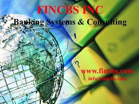 Raj Bank Universal Core Banking System FCBS FINCBS INC Banking Systems & Consulting