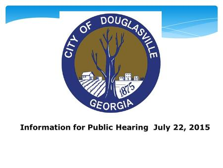 Information for Public Hearing July 22, 2015. TAX DIGEST AND MILLAGE RATE 2015 What is a Digest?  The total Net Assessed Value of Real, Personal Property,