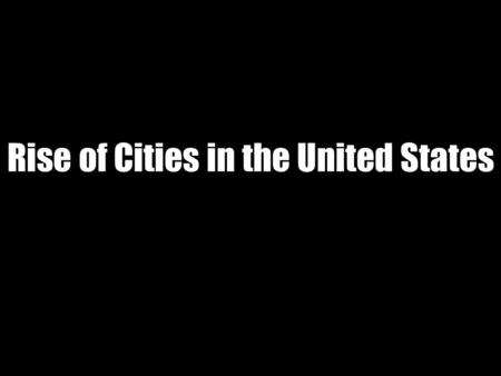 Rise of Cities in the United States. Why Did Cities Grow and Develop? Skyscrapers.