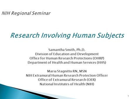 Research Involving Human Subjects Samantha Smith, Ph.D. Division of Education and Development Office for Human Research Protections (OHRP) Department of.