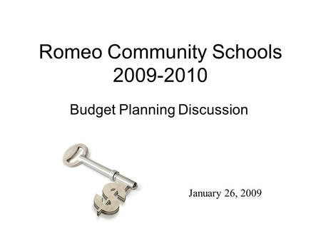 Romeo Community Schools 2009-2010 Budget Planning Discussion January 26, 2009.