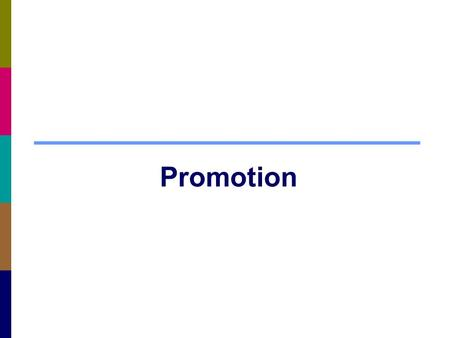 Promotion. Promotion Involves… Designing and Managing Integrated Communications Managing Mass Communications Managing Personal Communications.