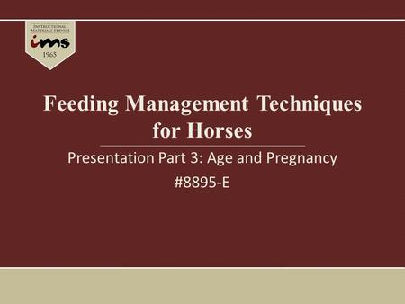 Feeding Management Techniques for Horses Presentation Part 3: Age and Pregnancy #8895-E.