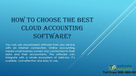 HOW TO CHOOSE THE BEST CLOUD ACCOUNTING SOFTWARE? You can use cloud-based software from any device with an internet connection. Online accounting means.