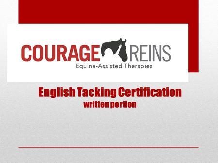 English Tacking Certification written portion. Vocabulary Girth Girth The English word for a cinch, a piece of equipment that is used to hold the saddle.