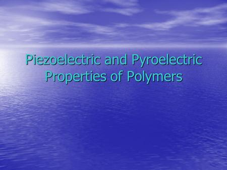 Piezoelectric and Pyroelectric Properties of Polymers.