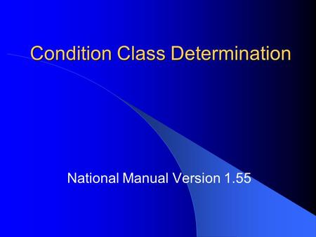 Condition Class Determination National Manual Version 1.55.