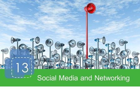 13 Social Media and Networking. Introduction Social Media Types of Social Media Benefits and Challenges Measuring Social Media Performance.