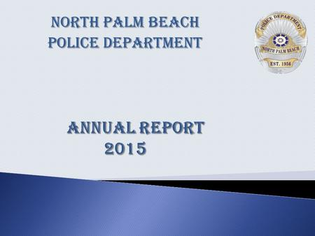 North Palm Beach Police Department. Average Response Time for all Emergency calls 3 minutes:29 Seconds.